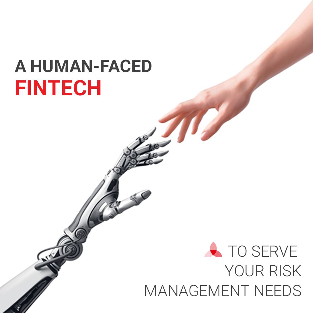 A human-faced fintech to serve your risk management needs